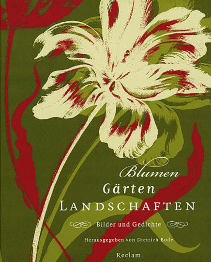 Blumen Gärten Landschaften. Bilder und Gedichte.