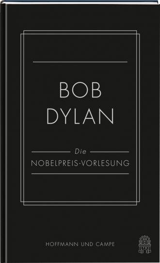 Bob Dylan. Die Nobelpreis-Vorlesung.