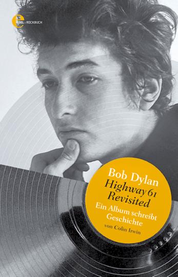 Bob Dylan: Highway 61 Revisited - Ein Album schreibt Geschichte