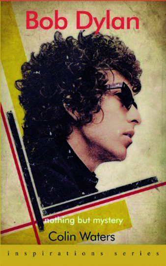 Bob Dylan. Nothing but Mystery. Inspirations.