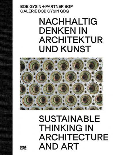 Bob Gysin + Partner BGP Architekten. Nachhaltig Denken in Architektur und Kunst.