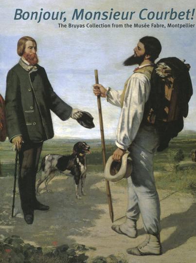 »Bonjour Monsieur Courbet!« Die Sammlung Bruyas aus dem Musée Fabre, Montpellier.