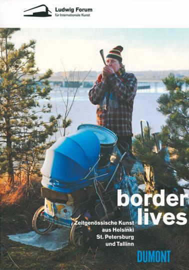 Borderlives. Zeitgenössische Kunst aus Helsinki, St. Petersburg und Tallinn.