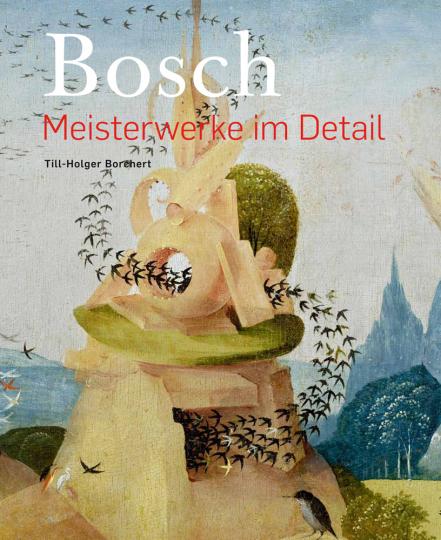 Bosch. Meisterwerke im Detail.