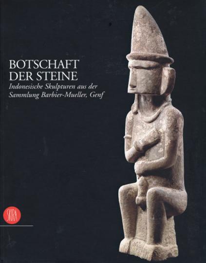 Botschaft der Steine. Indonesische Skulpturen aus der Sammlung Barbier-Mueller, Genf