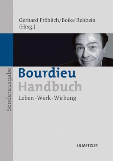 Bourdieu-Handbuch. Leben - Werk - Wirkung.