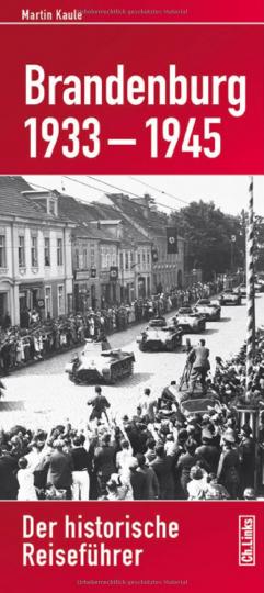 Brandenburg 1933-1945 - Der historische Reiseführer