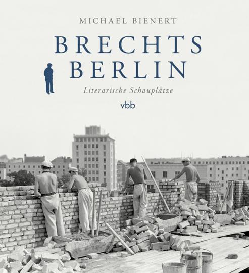 Brechts Berlin. Literarische Schauplätze.