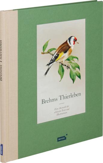 Brehms Thierleben. Eine Auswahl der schönsten Texte und Illustrationen.