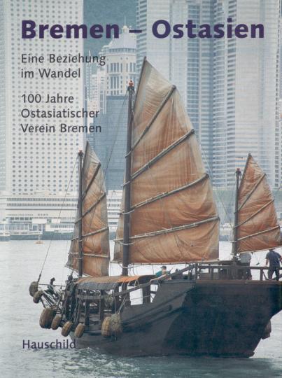 Bremen - Ostasien: Eine Beziehung im Wandel - 100 Jahre Ostasiatischer Verein Bremen