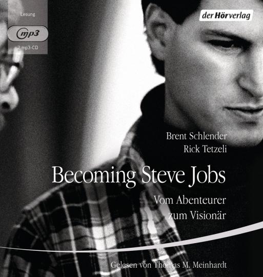 Brent Schlender, Rick Tetzeli. Becoming Steve Jobs. Vom Abenteurer zum Visionär. 2 mp3-CDs.