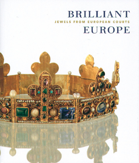 Brilliant Europe. Jewels from European Courts.