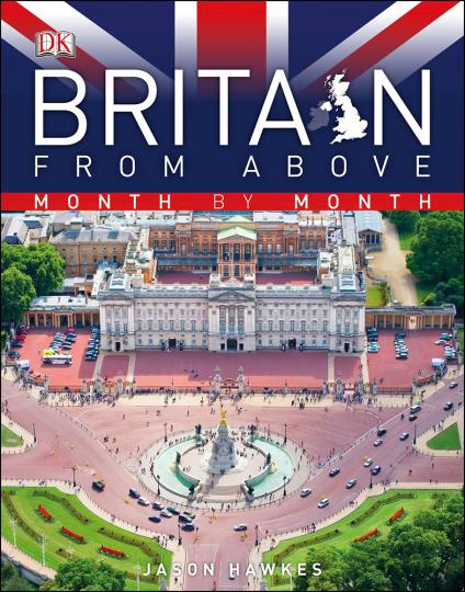 Britain From Above Month by Month. Großbritannien aus der Luft, Monat für Monat.