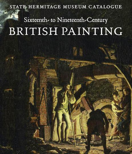 Britische Malerei vom 16. bis zum 19. Jahrhundert. State Hermitage Museum Catalogue.