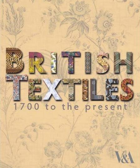 British Textiles. Von 1700 bis heute.