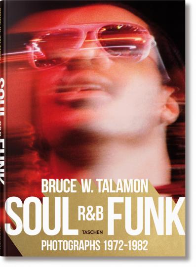 Bruce W. Talamon. Soul. R&B. Funk. Photographs 1972-1982.