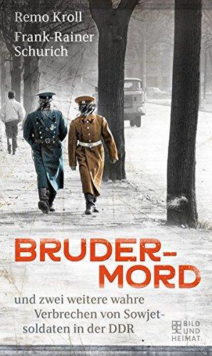 Brudermord und zwei weitere wahre Verbrechen von Sowjetsoldaten in der DDR.
