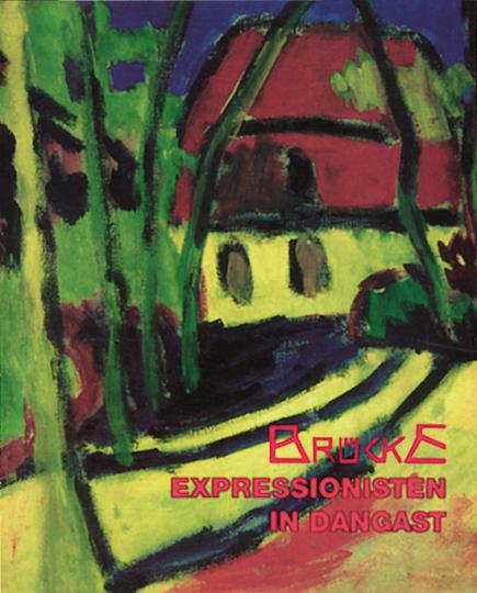 Brücke - Expressionisten in Dangast.