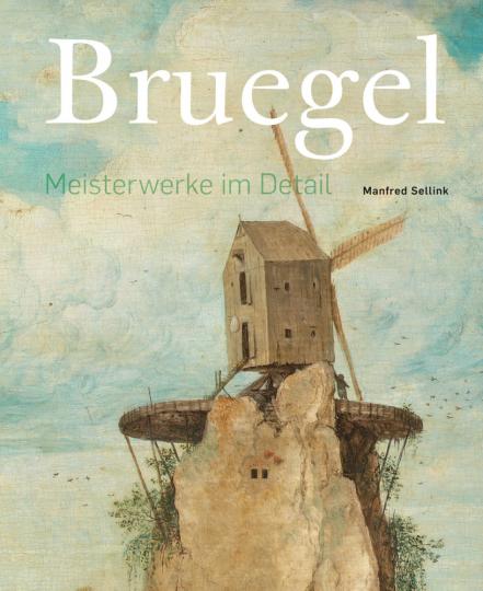 Bruegel. Meisterwerke im Detail.