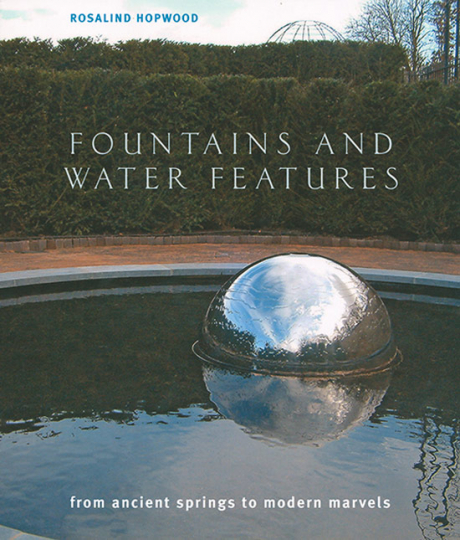 Brunnen und Wasserkunst. Fountains and Water Features. From Ancient Springs to Modern Marvels.