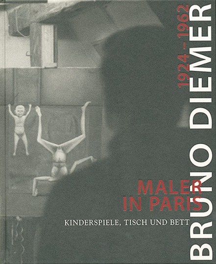 Bruno Diemer. Maler in Paris 1924-1962. Kinderspiele, Tisch und Bett.