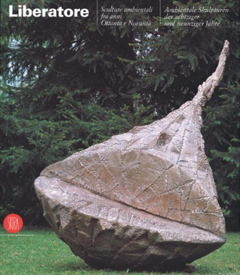 Bruno Liberatore. Ambientale Skulpturen der achtziger und neunziger Jahre.