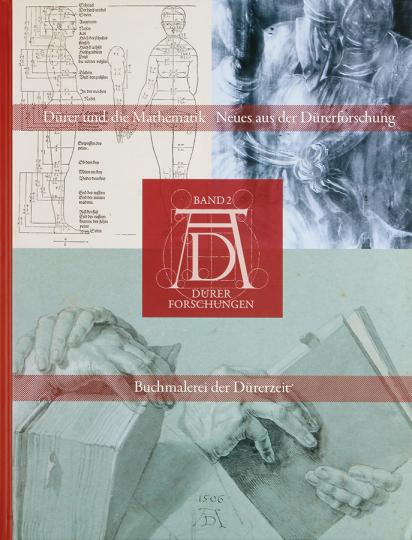 Buchmalerei der Dürerzeit. Dürer und die Mathematik. Neues aus der Dürerforschung.