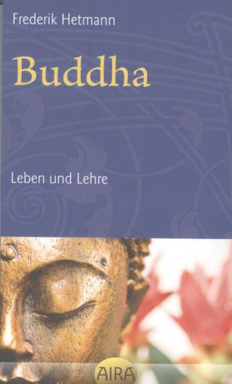 Buddha - Leben und Lehre