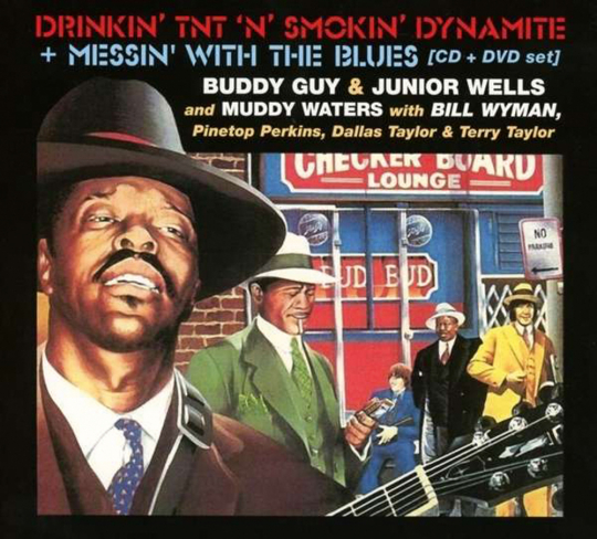 Buddy Guy & Junior Wells. Drinkin' TNT 'n' Smokin' Dynamite. CD + DVD.
