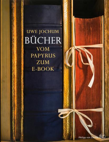Bücher. Vom Papyrus zum Ebook.