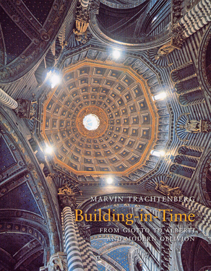 Building in Time. From Giotto to Alberti and Modern Oblivion.