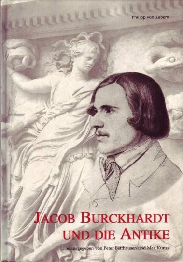 Jacob Burckhardt und die Antike.