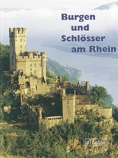 Burgen und Schlösser am Rhein - Eine fotografische Reise von Mainz nach Brühl