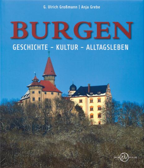 Burgen. Geschichte - Kultur - Alltagsleben.