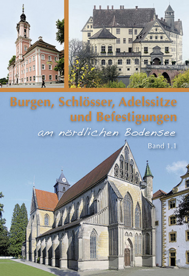 Burgen, Schlösser, Adelssitze und Befestigungen am nördlichen Bodensee.