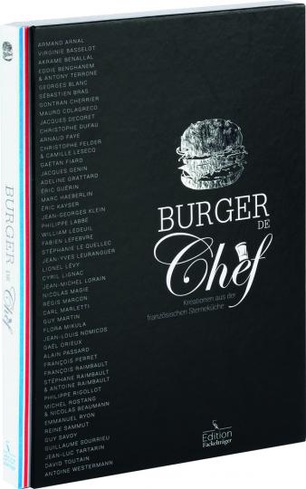 Burger de Chef. Kreationen aus der französischen Sterneküche.