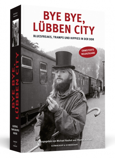 Bye bye, Lübben City. Bluesfreaks, Tramps und Hippies in der DDR.