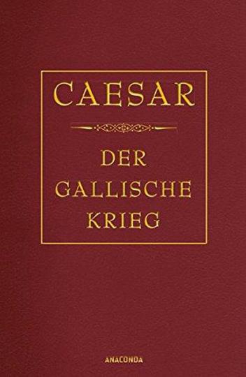 Caesar. Der gallische Krieg.