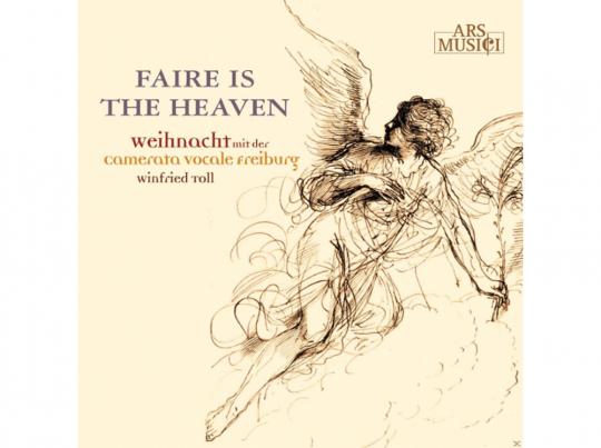 Camerata Vocale Freiburg. Faire is the Heaven. CD.