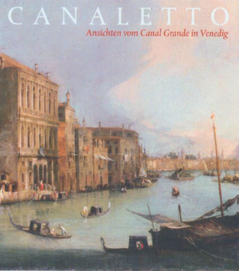 Canaletto. Ansichten vom Canal Grande in Venedig.
