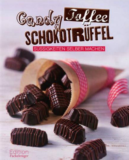 Candy, Toffee, Schokotrüffel. Süßigkeiten selber machen.