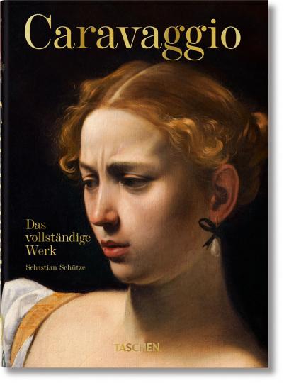 Caravaggio. Das vollständige Werk. 40th Anniversary Edition.