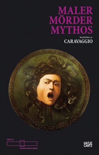 Caravaggio-Lesebuch Maler - Mörder - Mythos