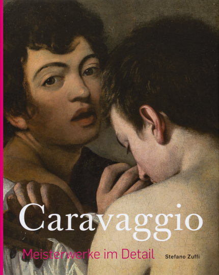 Caravaggio. Meisterwerke im Detail.