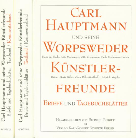 Carl Hauptmann und seine Worpsweder Künstlerfreunde. Briefe und Tagebuchblätter.