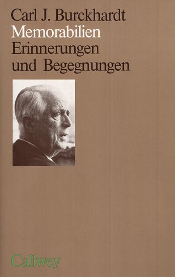 Carl Jacob Burckhardt. Memorabilien. Erinnerungen und Begegnungen.