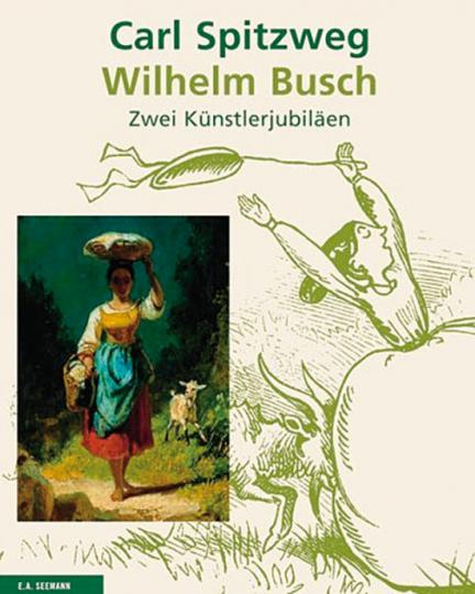 Carl Spitzweg. Wilhelm Busch. Zwei Künstlerjubiläen.