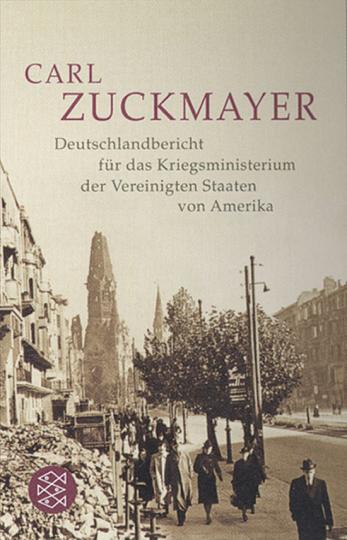 Carl Zuckmayer: Deutschlandbericht für das Kriegsministerium der vereinigten Staaten von Amerika.