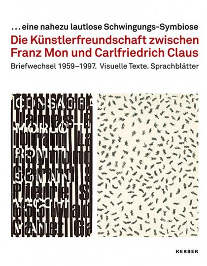 Carlfriedrich Claus - Franz Mon. Sprachblätter, visuelle Texte, Briefe.
