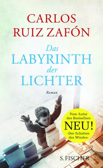 Carlos Ruiz Zafón. Das Labyrinth der Lichter. Roman.